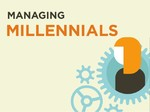 Managing Millennials: What Employers Need to Know