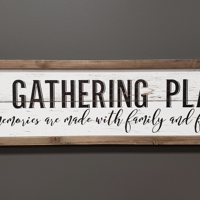Large Family Gathering Place Sign<br /> 40&quot; long x 10&quot; tall