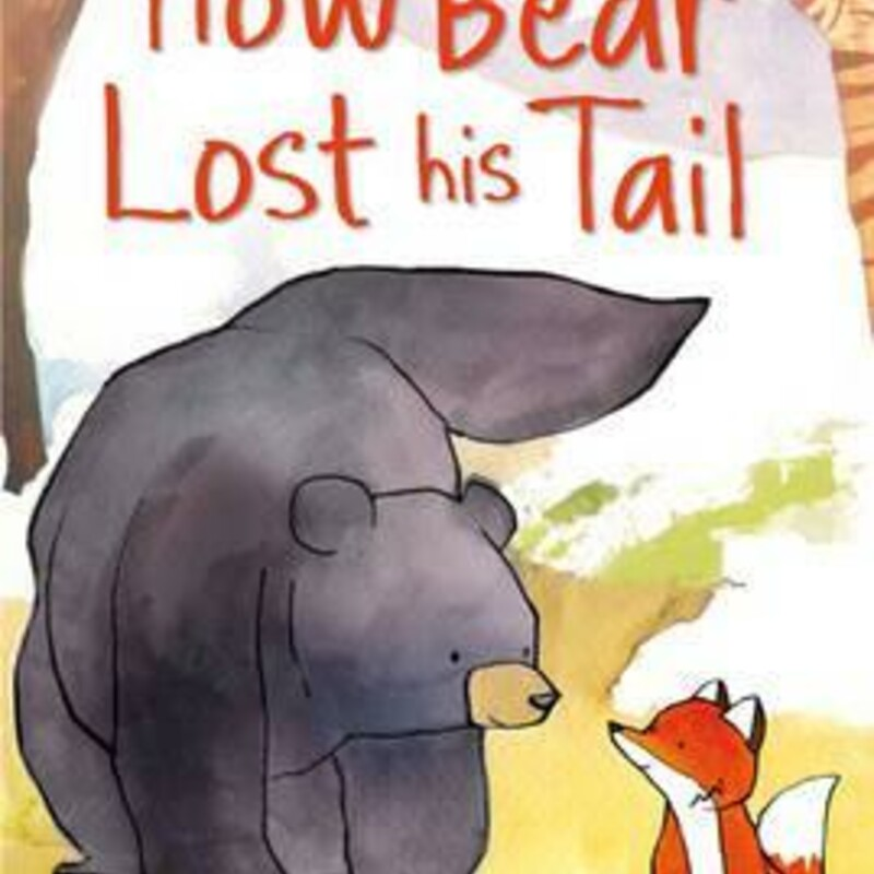 How Bear Lost His Tail.