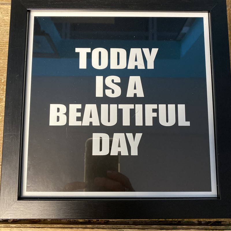 Today Is A Beautiful Day, Wall Art, Size: 10x10