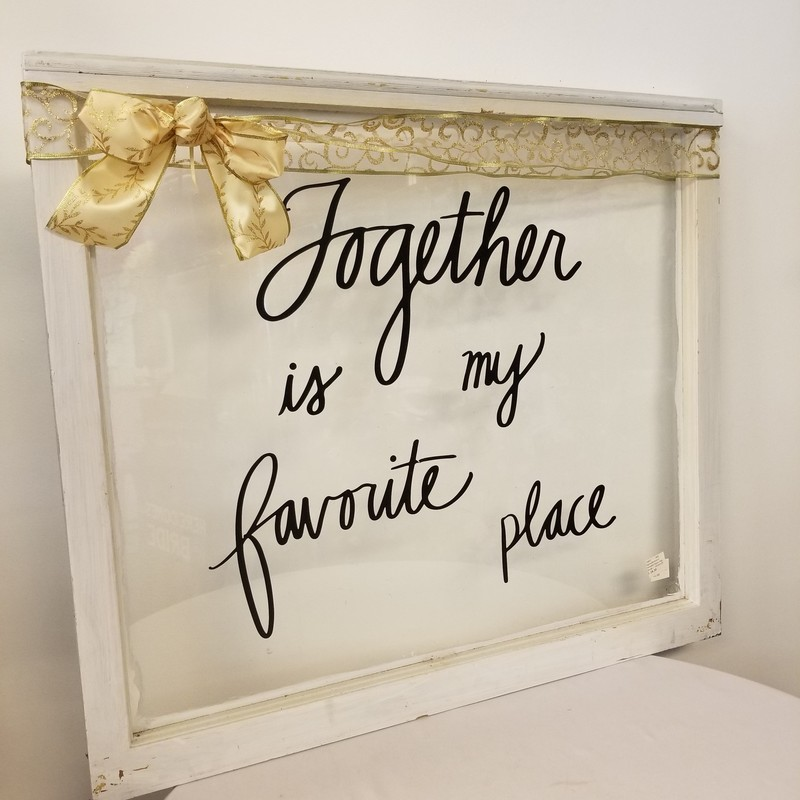 """Together is my favorite place"" Window Sign, White, Size: 27""x31"""