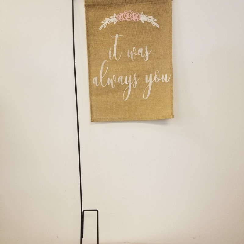 "Aisle Banner W/ Stand, Burlap, Size: 36""<br /> ""It Was Always You""<br /> Other Saying Available In Store"
