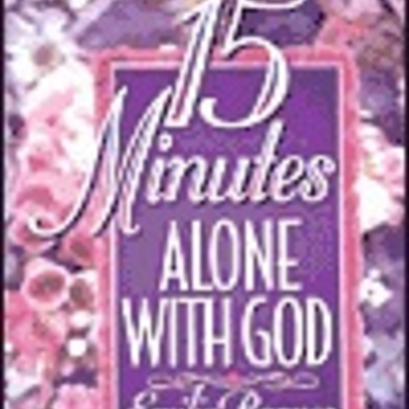 15 Minutes Alone With God.