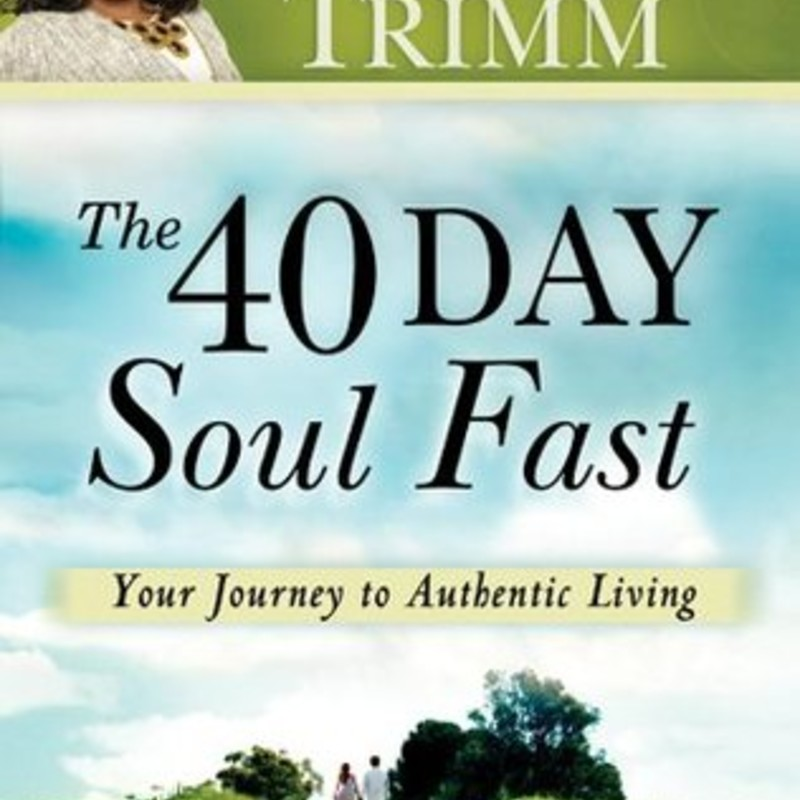 The 40 Day Soul Fast.