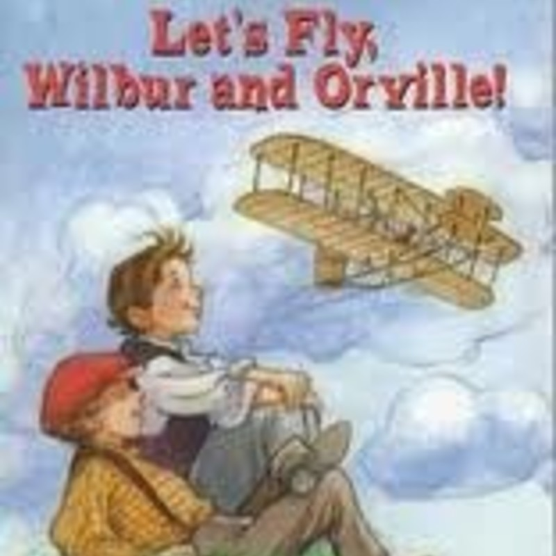 Lets Fly Wilbur And Orvil.