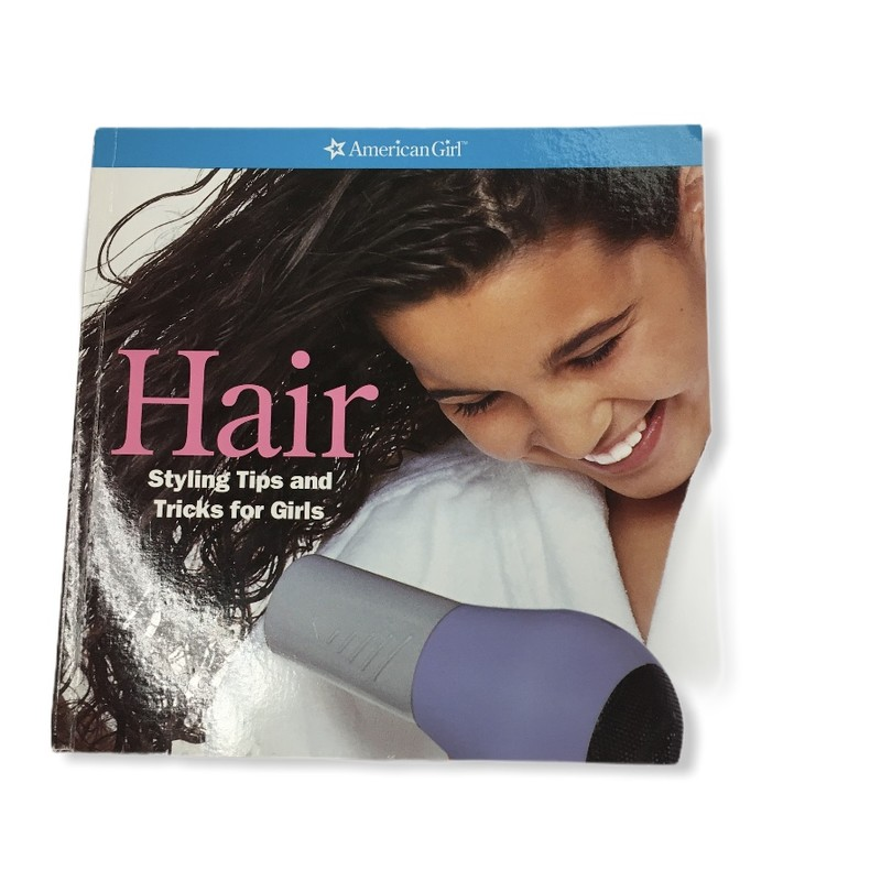 Hair, Book: Styling Tips and Tricks for Girls<br /> <br /> #resalerocks #americangirl #pipsqueakresale #vancouverwa #portland #reusereducerecycle #fashiononabudget #chooseused #consignment #savemoney #shoplocal #weship #keepusopen #shoplocalonline #resale #resaleboutique #mommyandme #minime #fashion #reseller                                                                                                                                                                  Cross posted, items are located at #PipsqueakResaleBoutique, payments accepted: cash, paypal & credit cards. Any flaws will be described in the comments. More pictures available with link above. Local pick up available at the #VancouverMall, tax will be added (not included in price), shipping available (not included in price), item can be placed on hold with communication, message with any questions. Join Pipsqueak Resale - Online to see all the new items! Follow us on IG @pipsqueakresale & Thanks for looking! Due to the nature of consignment, any known flaws will be described; ALL SHIPPED SALES ARE FINAL. All items are currently located inside Pipsqueak Resale Boutique as a store front items purchased on location before items are prepared for shipment will be refunded.