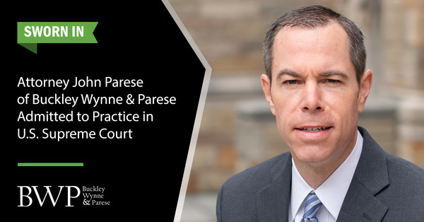 Attorney John Parese of Buckley Wynne & Parese Admitted to U.S. Supreme Court in 2019