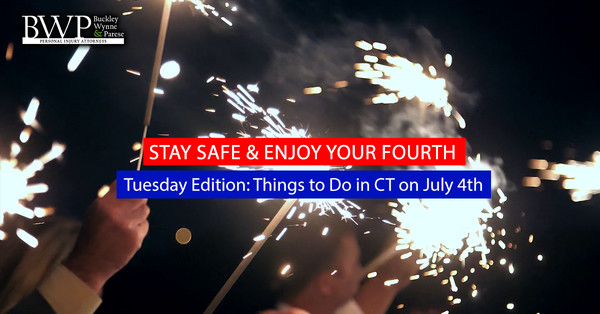 "BWP's ""Stay Safe & Enjoy your Fourth"" Tuesday's Edition: Things to Do in CT- To Have Fun & Stay Safe"